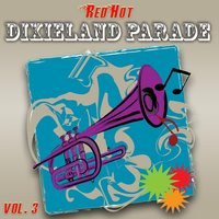 Red Hot Dixieland Parade Vol. 3 — Harper's Dixieland Marching Band
