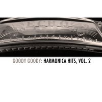 Goody Goody: Harmonica Hits, Vol. 2 — сборник