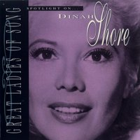 Great Ladies Of Song / Spotlight On Dinah Shore — Dinah Shore