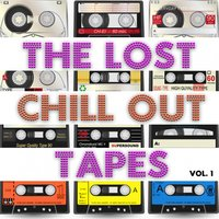 The Lost Chillout Tapes, Vol.1 — сборник