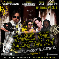 Three The Hard Way — DJ Harry Rockwell