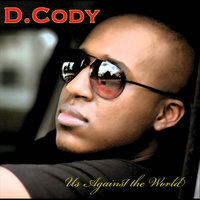Us Against The World — D.Cody