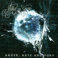 Anger, Hate and Fury — Ablaze My Sorrow