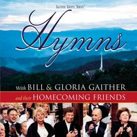 Homecoming Hymns — Bill & Gloria Gaither