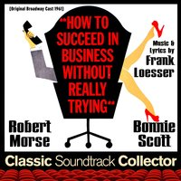 How to Succeed in Business Without Really Trying — Frank Loesser, Elliot Lawrence, 46th Street Theatre Orchestra