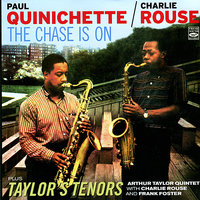 The chase Is on and Taylor's Tenors — Charlie Rouse, Paul Quinchette