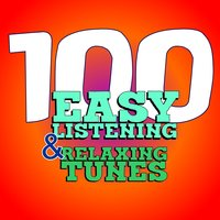 100 Easy Listening & Relaxing Tunes — сборник