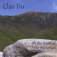 At the Foot of the Mountain — Clan Du