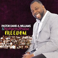 Freedom — Pastor David A. Williams & No Harm to Praise