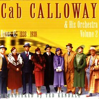 New York 1938-1939, Vol. C — Cab Calloway and His Orchestra