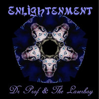Enlightenment — Dr Prof & The Laserboy