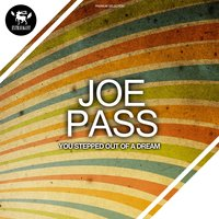 You Stepped Out of a Dream — Joe Pass