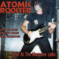Live At The Marquee 1980 — Atomic Rooster