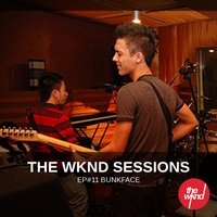 The Wknd Sessions Ep. 11: Bunkface — Bunkface