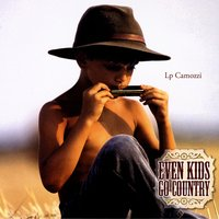Even Kids Go Country — Lp Camozzi
