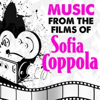 Music from the Films of Sofia Coppola — сборник