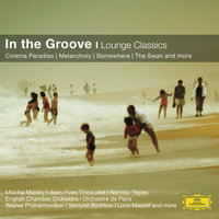 In the Groove - Lounge Classics — Nick Ingman, Lorin Maazel, Riccardo Chailly