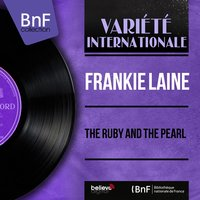 The Ruby and the Pearl — Frankie Laine, Carl Fischer, Paul Weston and His Orchestra