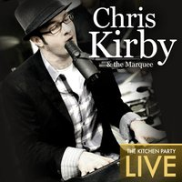The Kitchen Party — Chris Kirby & the Marquee