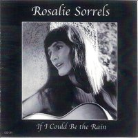 If I Could Be the Rain — Rosalie Sorrels, Mitch Greenhill