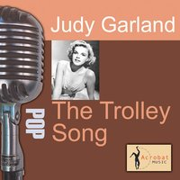 The Trolley Song — Judy Garland