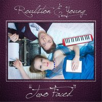 Two Faced — Roulston & Young