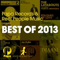 Papa Records & Reel People Music Present Best of 2013 — Reel People