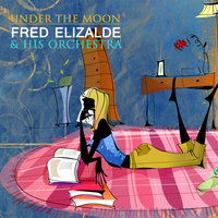 Under the Moon — Fred Elizalde & His Orchestra