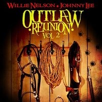 Outlaw Reunion Vol. 2 — Willie Nelson, Johnny Lee