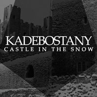 Castle in the Snow — Kadebostany