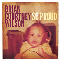 So Proud — Brian Courtney Wilson
