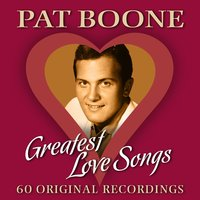Greatest Love Songs — Pat Boone