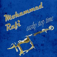 Easily Stop Time — Mohammed Rafi