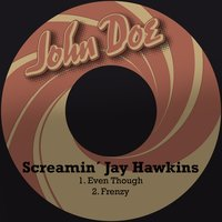 Even Though — Screamin´ Jay Hawkins