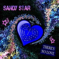 There's No Love — Sandy Star