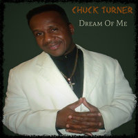 Dream of Me — Chuck Turner