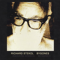 Bygones — Richard Stekol