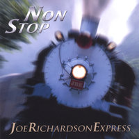 Non Stop — Joe Richardson Express