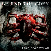 Through the Grip of Tyrants — Behind the Grey