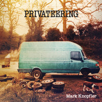 Privateering — Mark Knopfler