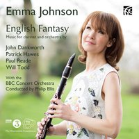English Fantasy: Music for Clarinet and Orchestra — BBC Concert Orchestra, Philip Ellis, Emma Johnson, John Dankworth, Patrick Hawes, Will Todd