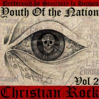 Youth of the Nation: Christian Rock, Vol. 2 — Stairway To Heaven
