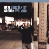 Constantly Evolving — Dave Gordon