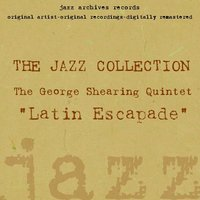Latin Escapade — The George Shearing Quintet
