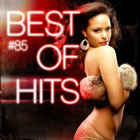 Best Of Hits Vol. 85 — Best Of Hits