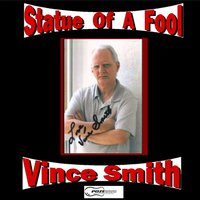 Statue of a Fool - Single — Vince Smith