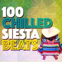 100 Chilled Siesta Beats — CHill, After beach ibiza lounge, Siesta del Mar, After beach ibiza lounge|Chill|Siesta del Mar