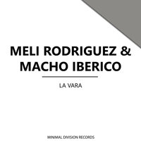 La Vara - Single — Meli Rodriguez, Macho Iberico