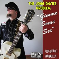 Gimme Some Sex — The John Davies Problem