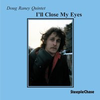 I'll Close My Eyes — Horace Parlan, Doug Raney, Jesper Lundgaard, Bernt Rosengren, Ole-Jacob Hansen